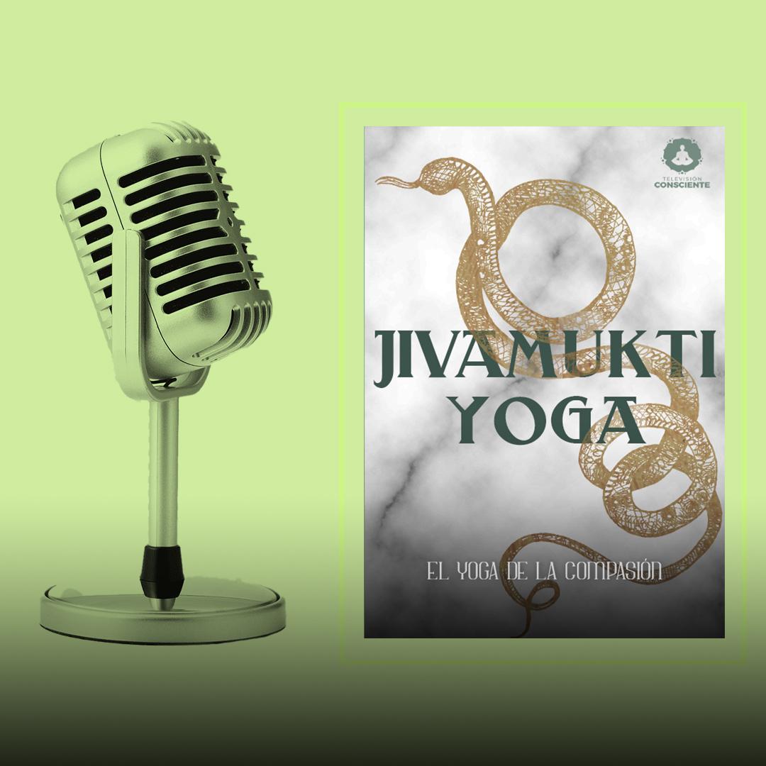 Jivamukti - El Yoga de la compasión